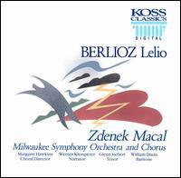 Berlioz: Lelio - Glenn Siebert (tenor); Werner Klemperer; William Diana (baritone); Milwaukee Symphony Orchestra; Zdenek Mácal (conductor)