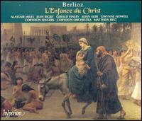 Berlioz: L'Enfance du Christ - Alastair Miles (bass); Daniel Pailthorpe (flute); Gerald Finley (baritone); Gwynne Howell (bass); Jean Rigby (mezzo-soprano);...