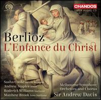 Berlioz: L'Enfance du Christ - Andrew Goodwin (tenor); Andrew Staples (tenor); Matthew Brook (bass baritone); Roderick Williams (baritone);...