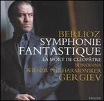 Berlioz: Symphonie Fantastique; La Mort de Cléopâtre