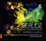 Berlioz: Symphonie Fantastique; Varèse: Ionisation