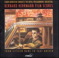 Bernard Herrmann Film Scores: From Citizen Kane to Taxi Driver - Elmer Bernstein