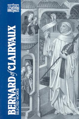 Bernard of Clairvaux: Selected Works - Evans, G R (Photographer), and Bernard of Clairvaux, and Bernard, St.