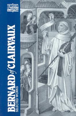 Bernard of Clairvaux: Selected Works - Evans, G R (Photographer), and Bernard of Clairvaux, and Bernard, St.