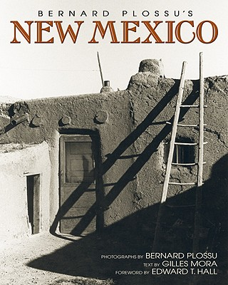 Bernard Plossu's New Mexico - Plossu, Bernard (Photographer), and Hall, Edward T (Foreword by), and Mora, Gilles (Text by)