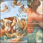 Bernard Rands: Now Again