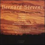 Bernard Stevens: The Shadow of the Glen/The True Dark - Della Jones (mezzo-soprano); John Gibbs (baritone); Neil Mackie (vocals); Paul Hudson (vocals); Richard Jackson (baritone);...