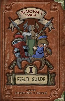 Berona's War: Field Guide - Labbe, Jesse (Illustrator), and Coffey, Anthony (Illustrator)