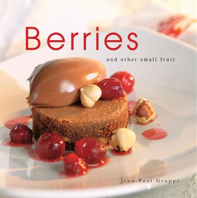 Berries: And Other Small Fruit - Grappe, Jean-Paul