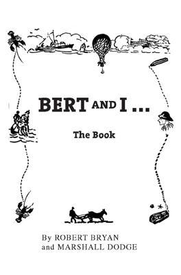 Bert and I: The Book - Bryan, Robert