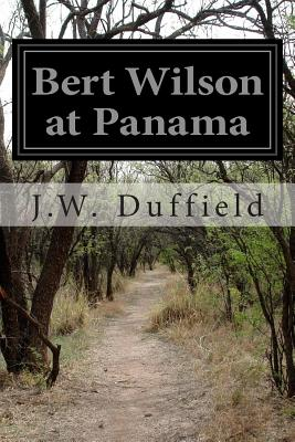 Bert Wilson at Panama - Duffield, J W
