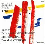 Berthold Goldschmidt, Malcolm Lipkin, David Matthews: Trios