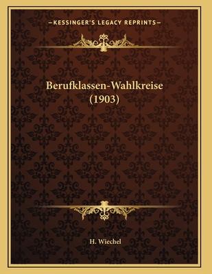 Berufklassen-Wahlkreise (1903) - Wiechel, H