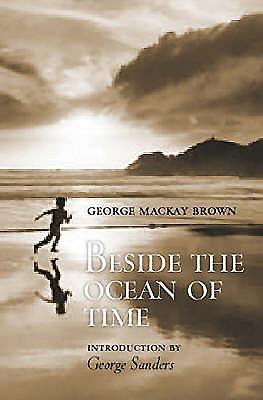 Beside the Ocean of Time - Brown, George MacKay
