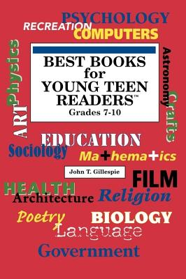 Best Books for Young Teen Readers: Grades 7-10 - Gillespie, John T, Ph.D. (Editor)