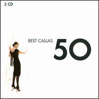 Best Callas 50 - Anna Maria Canali (mezzo-soprano); Anna Moffo (soprano); Franco Calabrese (bass); Giuseppe di Stefano (tenor);...