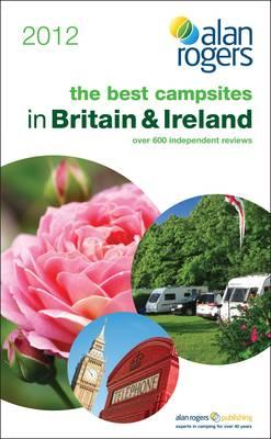 Best Campsites in Britain & Ireland 2012 - Alan Rogers Guides