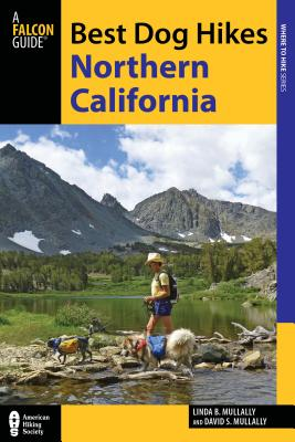 Best Dog Hikes Northern California - Mullally, Linda, and Mullally, David