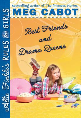 Best Friends and Drama Queens - Cabot, Meg