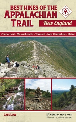 Best Hikes of the Appalachian Trail: New England - Low, Lafe