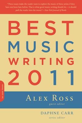 Best Music Writing - Ross, Alex (Editor), and Davidson, Justin (Contributions by), and Bogart, Jonathan (Contributions by)