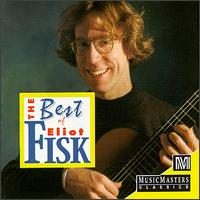 Best of Eliot Fisk - Albert Fuller (harpsichord); Eliot Fisk (guitar); Paula Robison (flute); Orchestra of St. Luke's