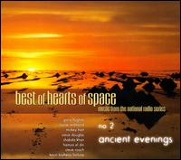 Best of Hearts of Space, No. 2: Ancient Evenings - Various Artists