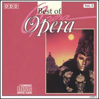 Best of Opera, Vol. 3 - Biserka Cvejic (soprano); Bozena Ruk-Focic (soprano); Riccardo Casinelli (tenor); Rita Noel (mezzo-soprano);...