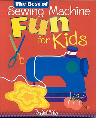 Best of Sewing Machine Fun for Kids - Milligan, Lynda, and Smith, Nancy