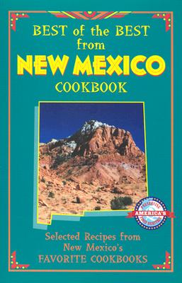 Best of the Best from New Mexico Cookbook: Selected Recipes from New Mexico's Favorite Cookbooks - McKee, Gwen