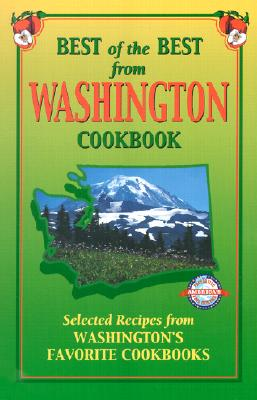 Best of the Best from Washington Cookbook: Selected Recipes from Washington's Favorite Cookbooks - McKee, Gwen (Editor), and Moseley, Barbara (Editor), and England, Tupper (Illustrator)