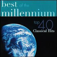 Best of the Millennium: Top 40 Classical Hits - Alexis Weissenberg (piano); Anne Sofie von Otter (mezzo-soprano); Bengt Forsberg (piano); Bernhard Läubin (trumpet);...