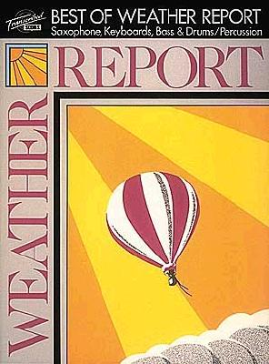 Best of Weather Report: Saxophone, Keyboards, Bass & Drums/Percussion - Weather Report