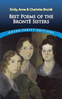 Best Poems of the Brontë Sisters - Bronte, Emily Anne and Charlotte, and Ward, Candace (Editor)