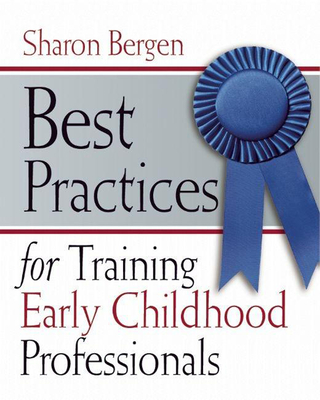 Best Practices for Training Early Childhood Professionals - Bergen, Sharon