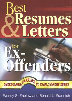 Best Resumes and Letters for Ex-Offenders - Enelow, Wendy S, and Krannich, Ronald