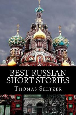 Best Russian Short Stories - Seltzer, Thomas, and Clark, Madison (Editor)