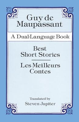 Best Short Stories: A Dual-Language Book - Maupassant, Guy De
