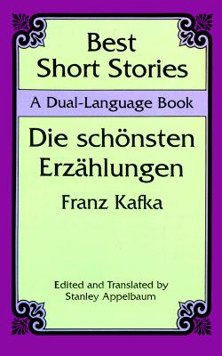 Best Short Stories: A Dual-Language Book - Kafka, Franz, and Appelbaum, Stanley (Editor)