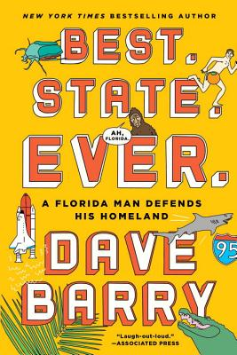 Best. State. Ever.: A Florida Man Defends His Homeland - Barry, Dave, Dr.