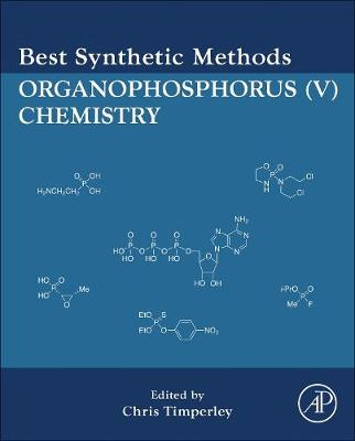 Best Synthetic Methods: Organophosphorus (V) Chemistry - Timperley, Chris, Dr.