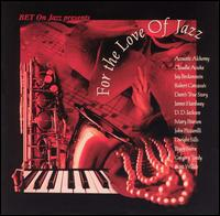 BET on Jazz: For the Love of Jazz - Various Artists