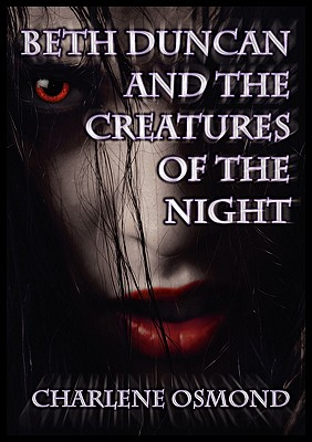 Beth Duncan and the Creatures of the Night - Osmond, Charlene