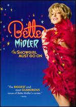 Bette Midler: The Showgirl Must Go On - Bette Midler
