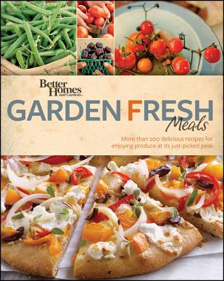 Better Homes & Gardens Garden Fresh Meals - Better Homes & Gardens