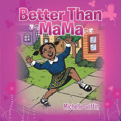 Better Than Mama - Griffin, Michelle