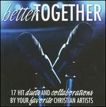 Better Together: 17 Hit Duets and Collaborations by Your Favorite Chri