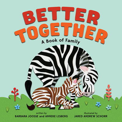 Better Together: A Book of Family - Joosse, Barbara