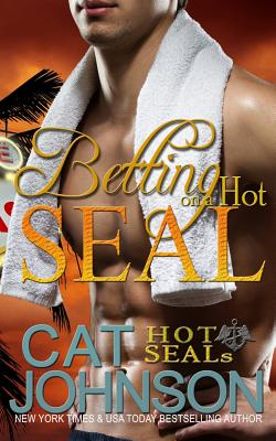 Betting on a Hot SEAL: Hot SEALs - Johnson, Cat