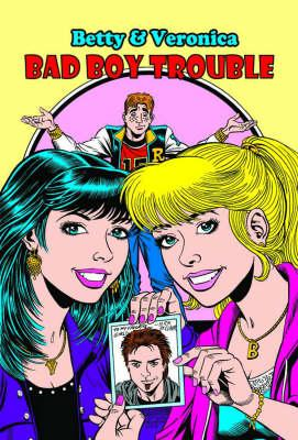 Betty & Veronica Bad Boy Trouble - Morgan, Melanie J
